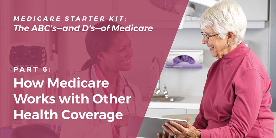 How Medicare Works with Other Health Coverage
