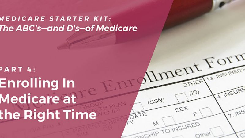 Enrolling In Medicare at the Right Time